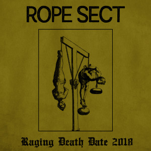 Rope Sect at Raging Death Date